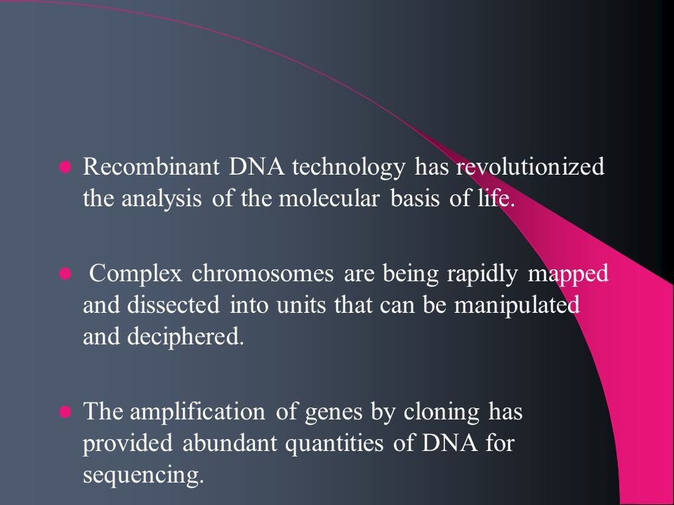 Recombinant DNA technology has revolutionized the analysis of the molecular basis of life.