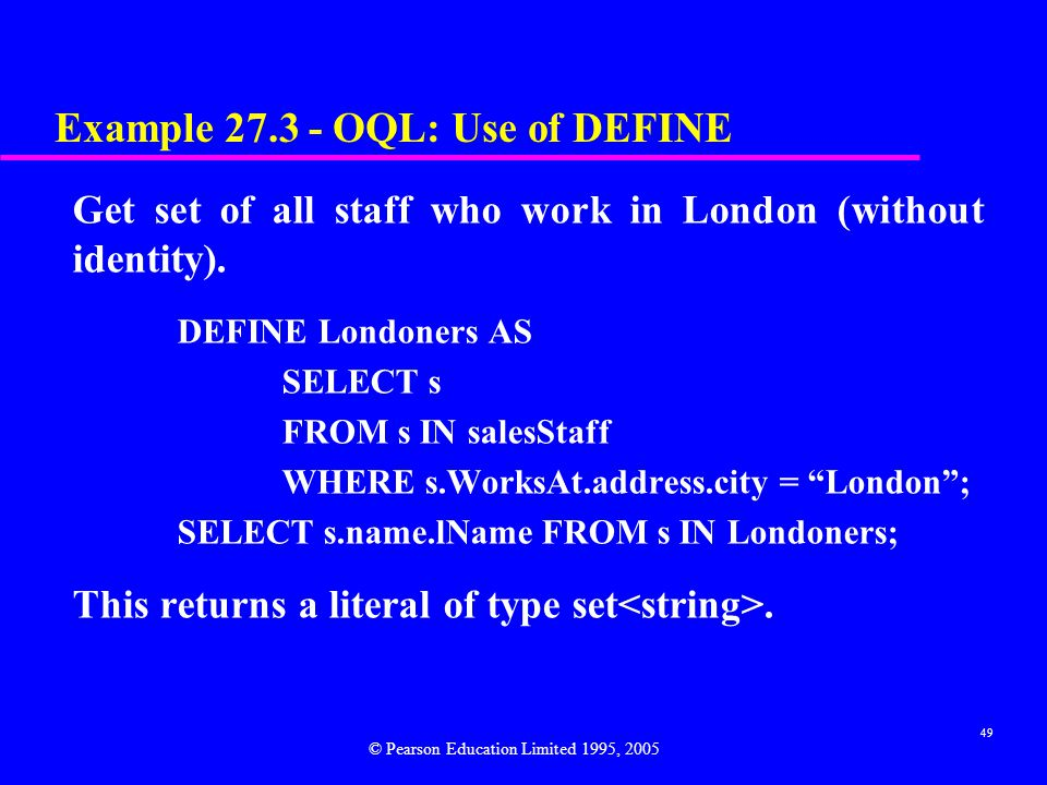Example 27.3 - OQL: Use of DEFINE