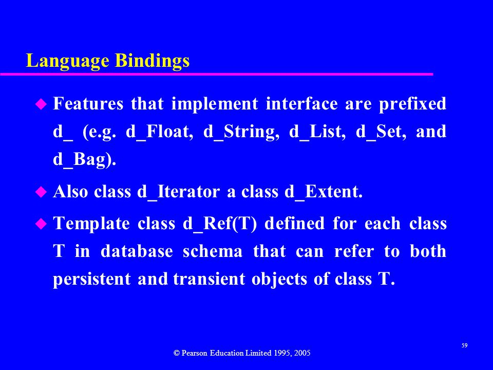 Language Bindings Features that implement interface are prefixed d_ (e.g. d_Float, d_String, d_List, d_Set, and d_Bag).