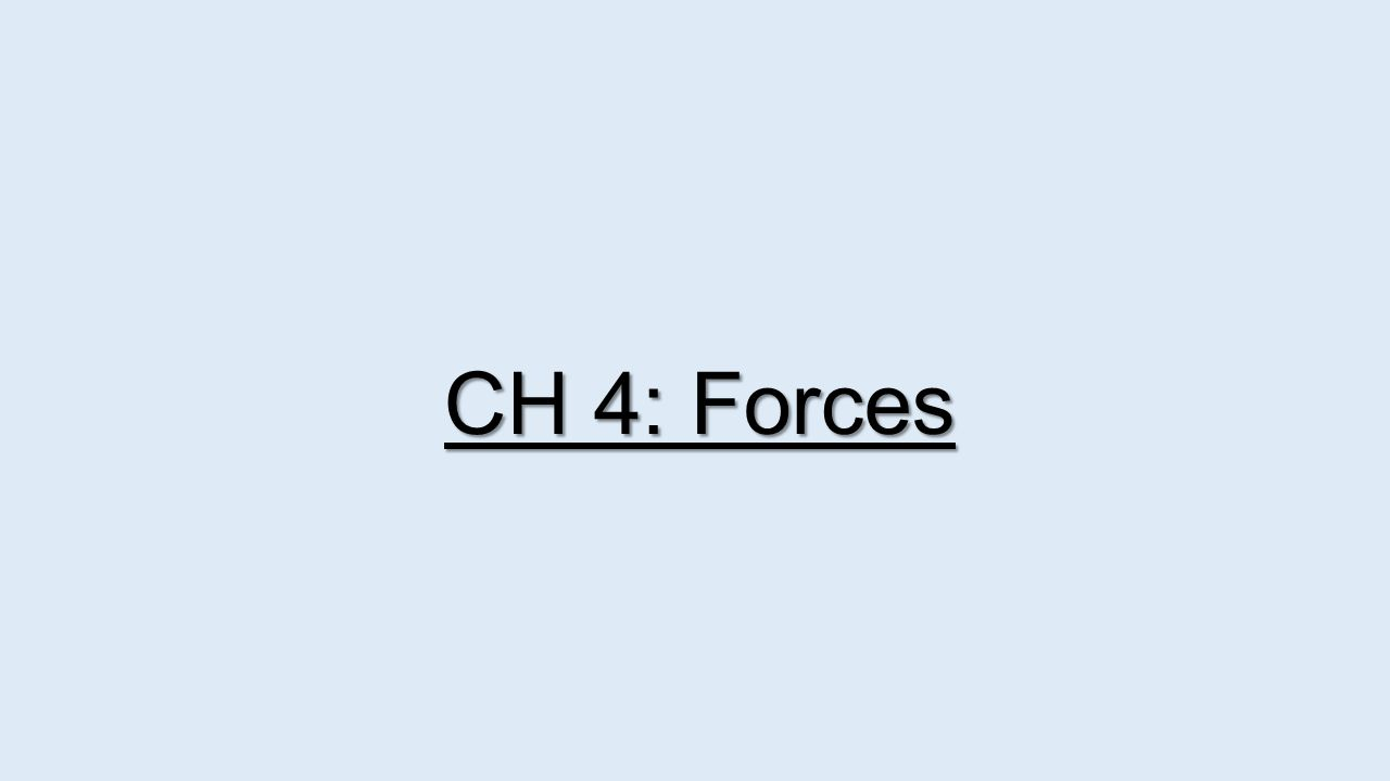 CH 4: Forces