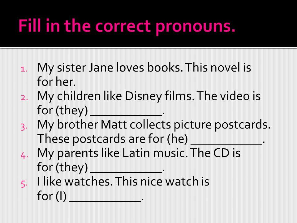 Fill in the correct pronouns.