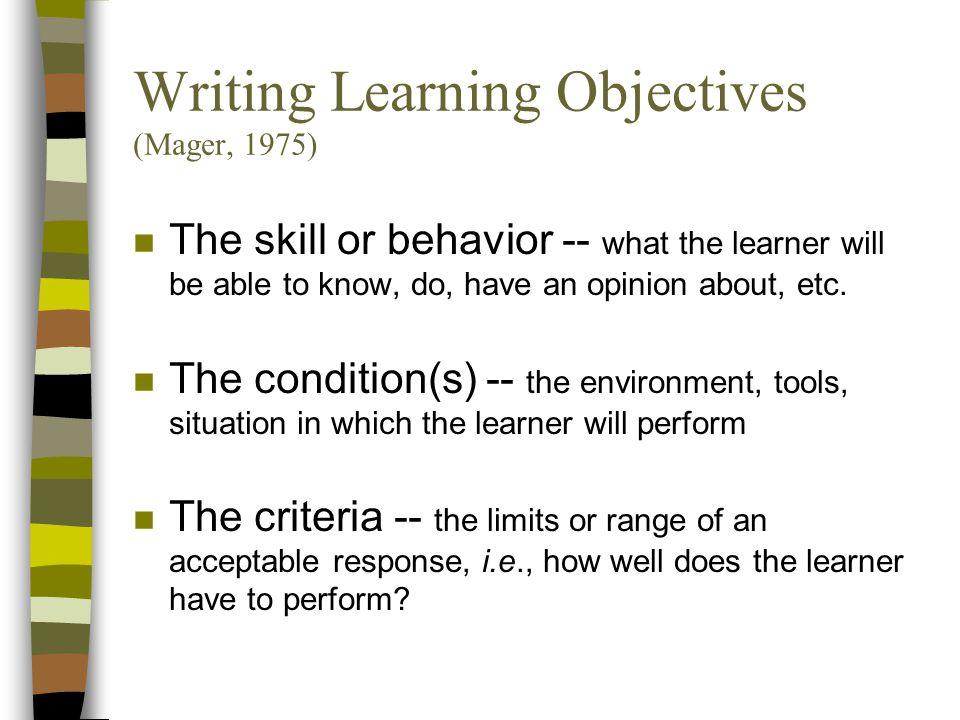 Writing Learning Objectives (Mager, 1975)