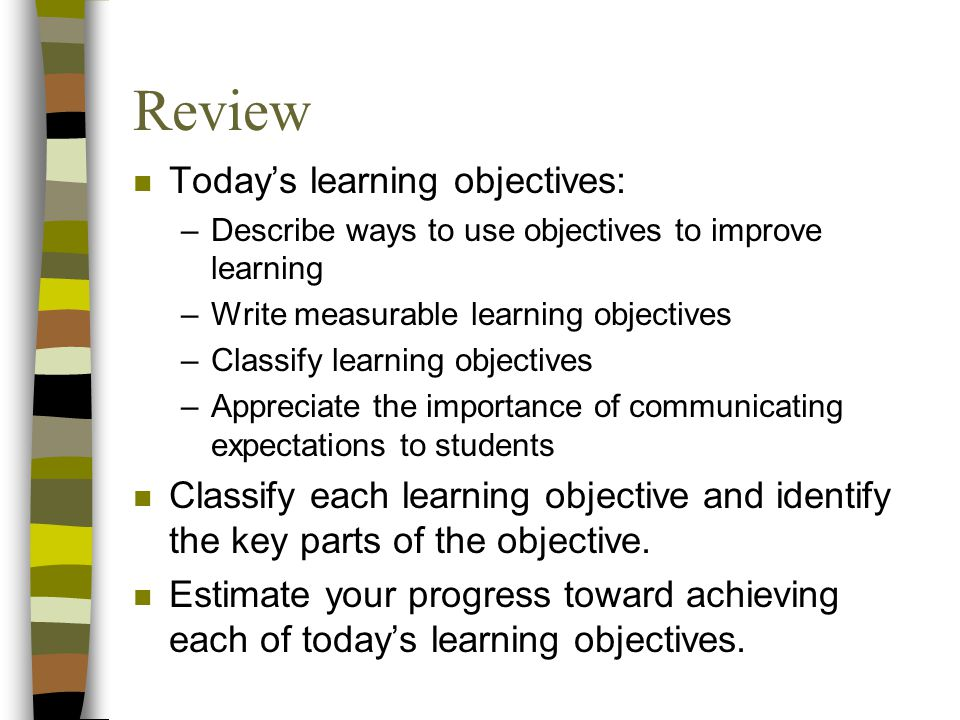 Review Today's learning objectives: