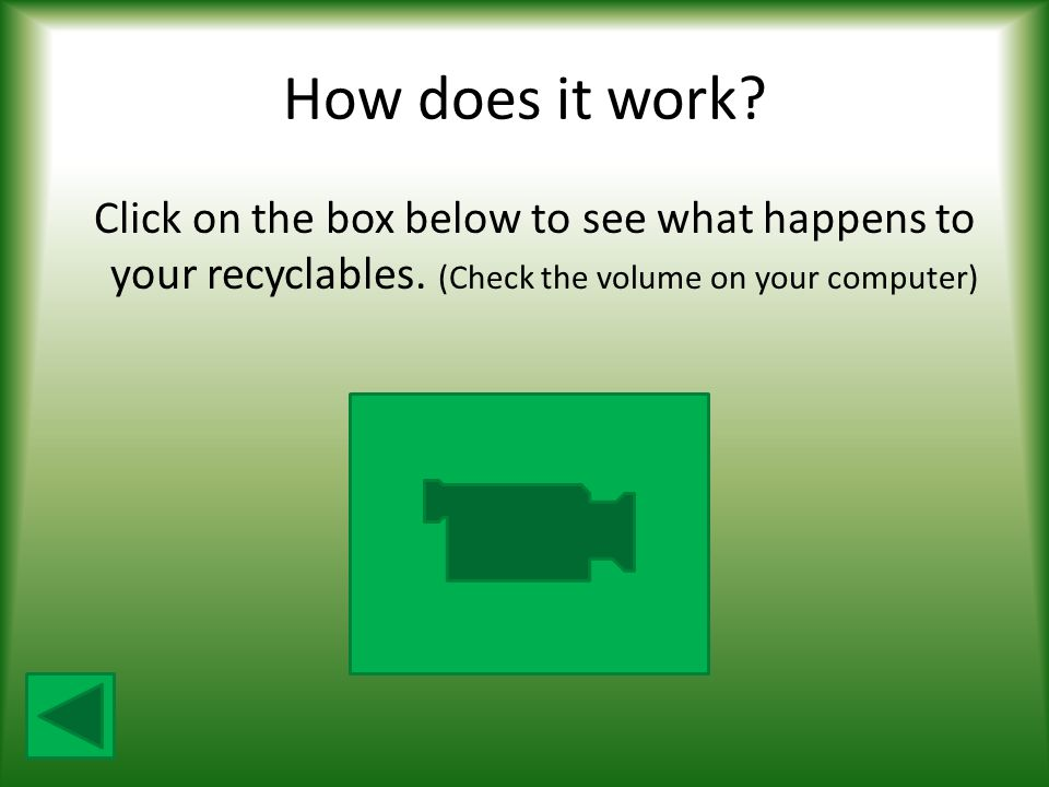 How does it work. Click on the box below to see what happens to your recyclables.