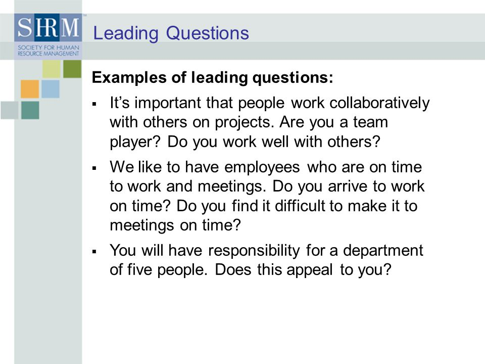 Leading Questions Examples of leading questions: