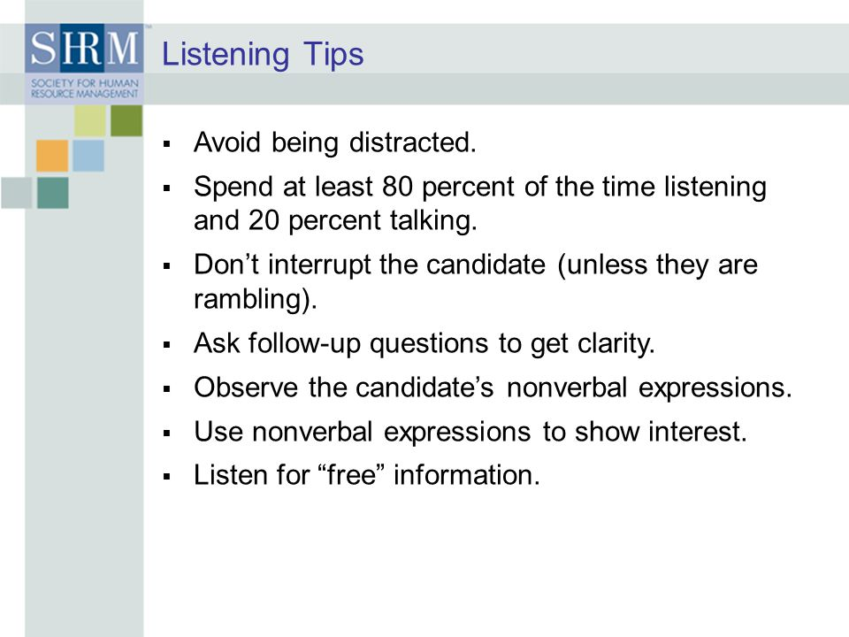 Listening Tips Avoid being distracted.