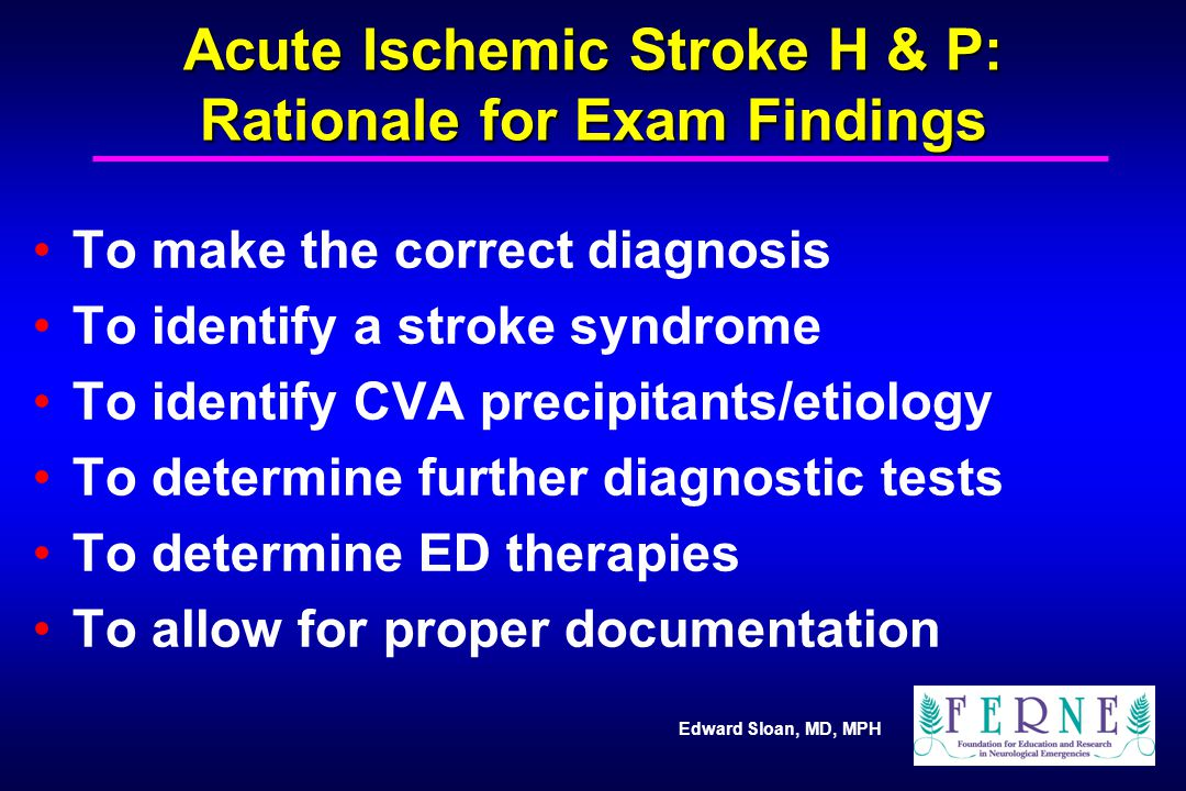 Acute Ischemic Stroke H & P: Rationale for Exam Findings