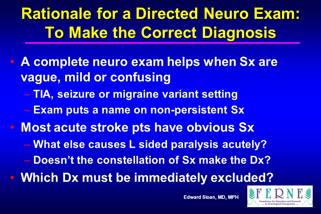 Rationale for a Directed Neuro Exam: To Make the Correct Diagnosis