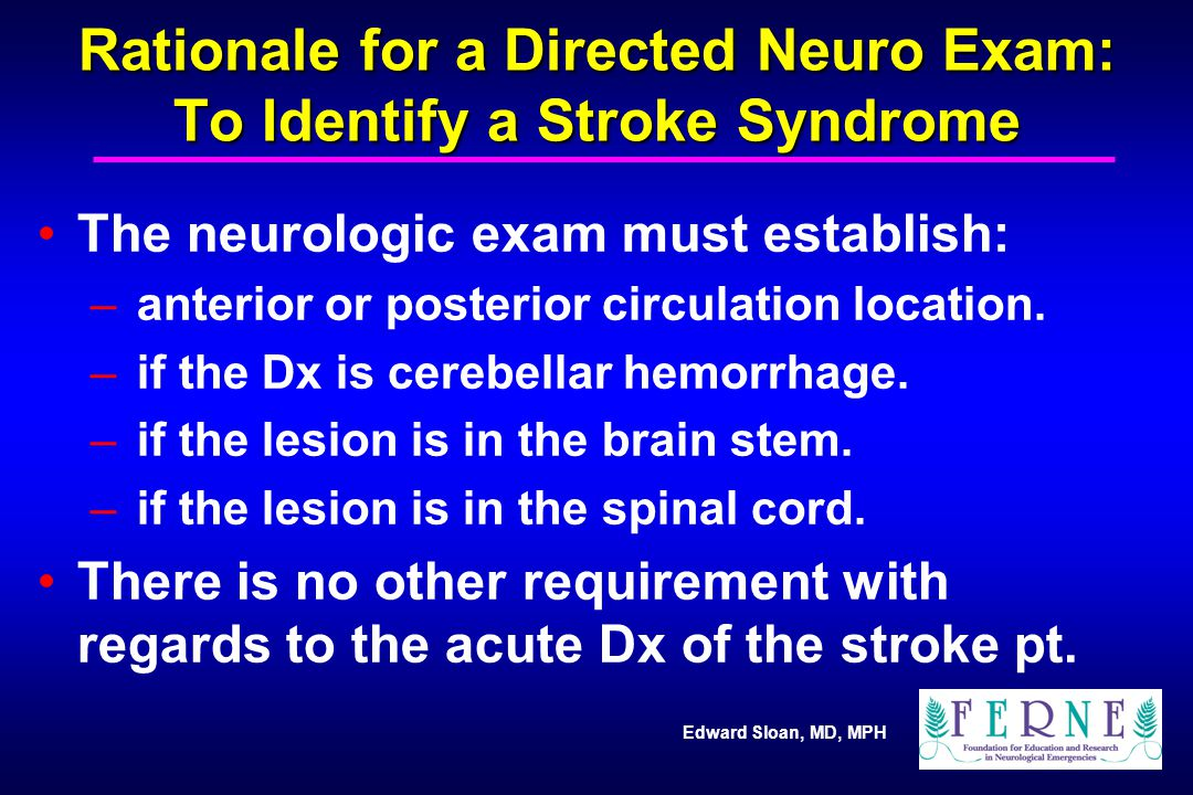 Rationale for a Directed Neuro Exam: To Identify a Stroke Syndrome