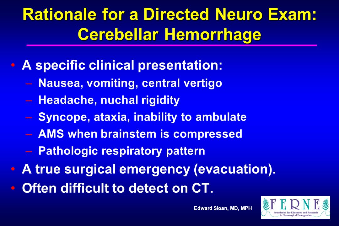 Rationale for a Directed Neuro Exam: Cerebellar Hemorrhage