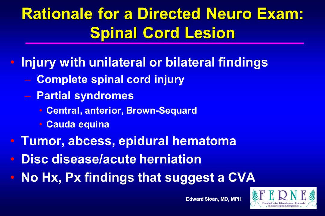 Rationale for a Directed Neuro Exam: Spinal Cord Lesion
