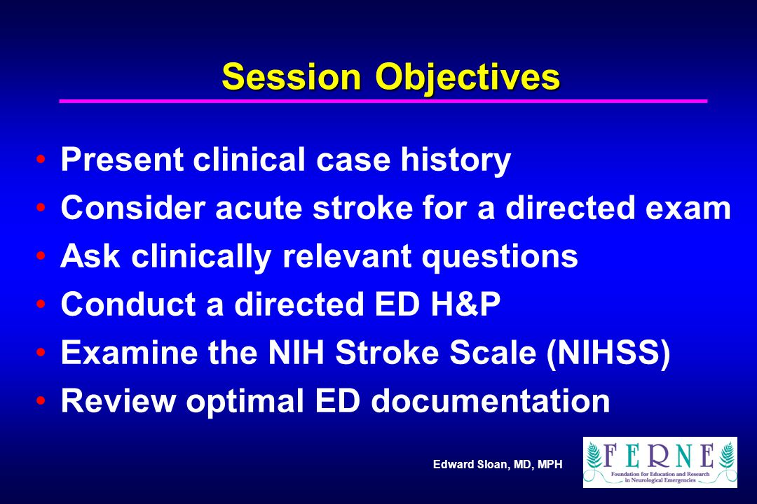 Session Objectives Present clinical case history