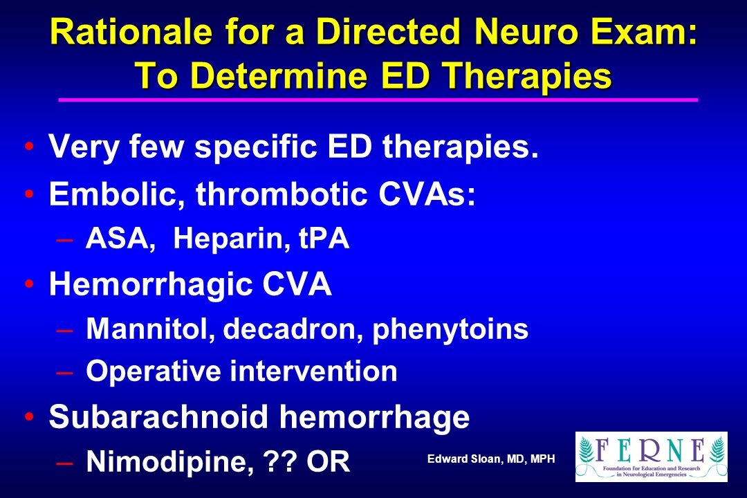 Rationale for a Directed Neuro Exam: To Determine ED Therapies