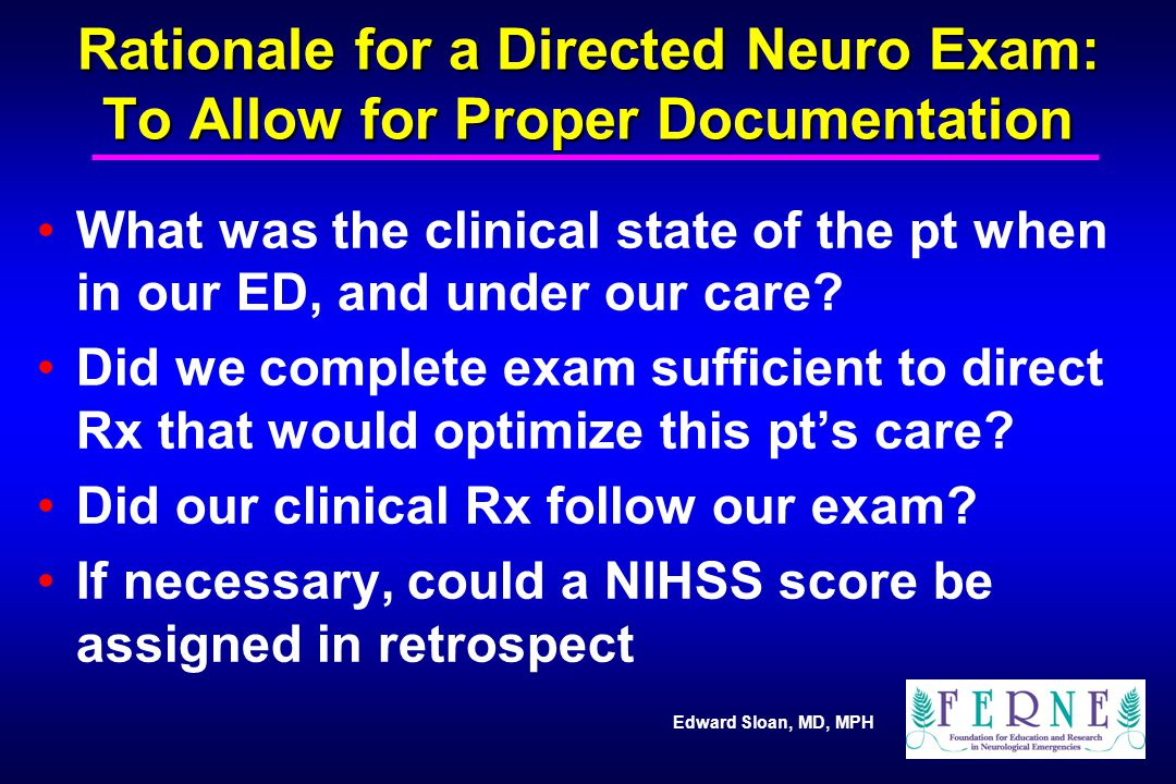 Rationale for a Directed Neuro Exam: To Allow for Proper Documentation