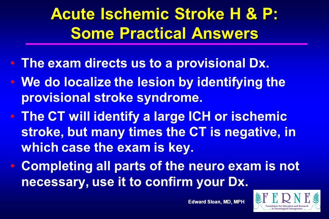 Acute Ischemic Stroke H & P: Some Practical Answers