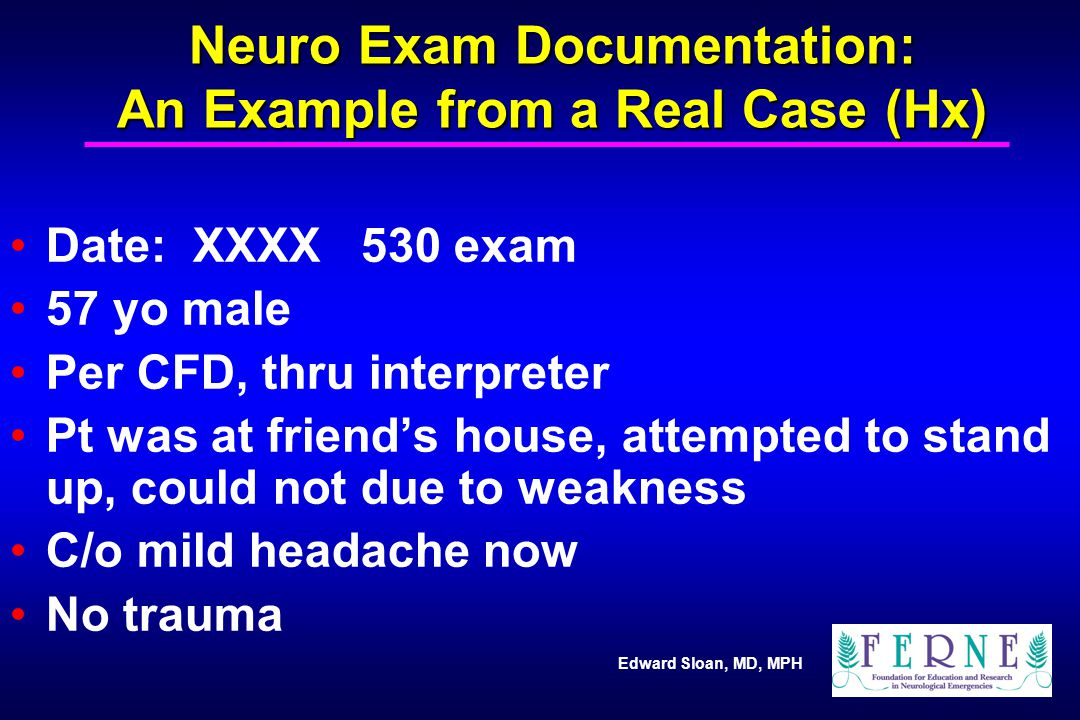 Neuro Exam Documentation: An Example from a Real Case (Hx)