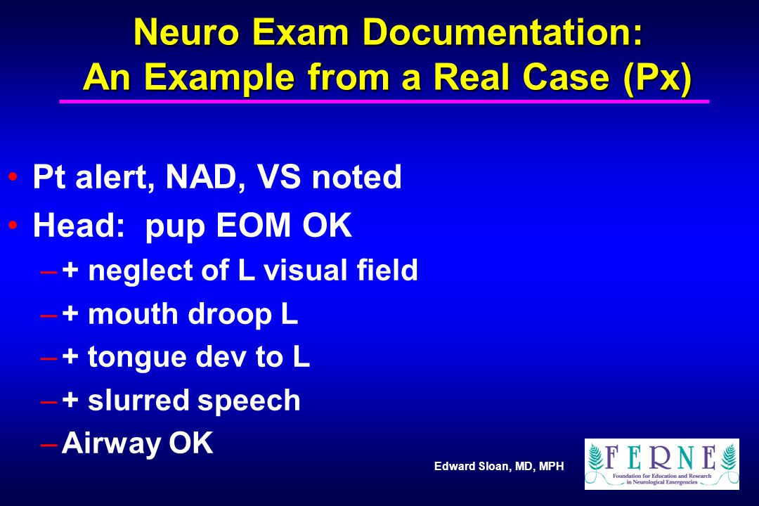 Neuro Exam Documentation: An Example from a Real Case (Px)