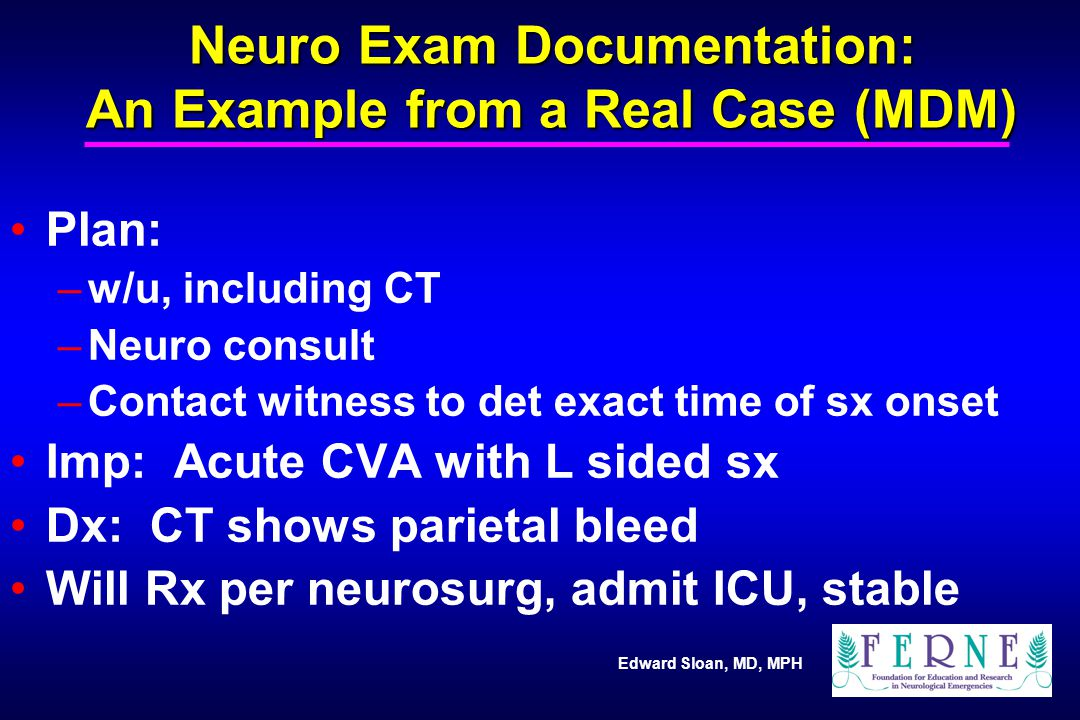 Neuro Exam Documentation: An Example from a Real Case (MDM)