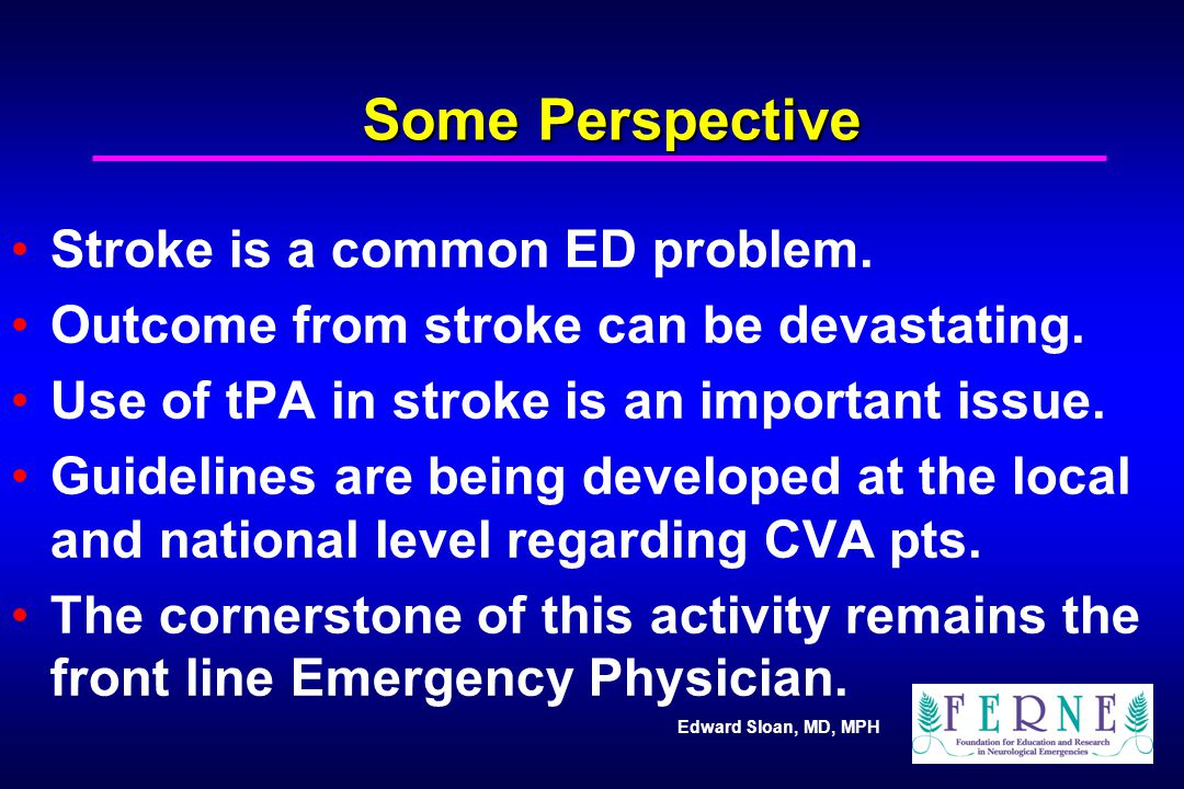 Some Perspective Stroke is a common ED problem.
