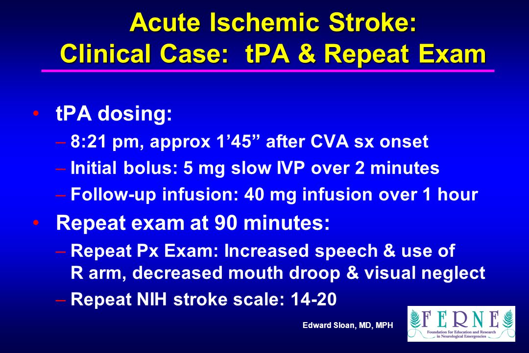 Acute Ischemic Stroke: Clinical Case: tPA & Repeat Exam
