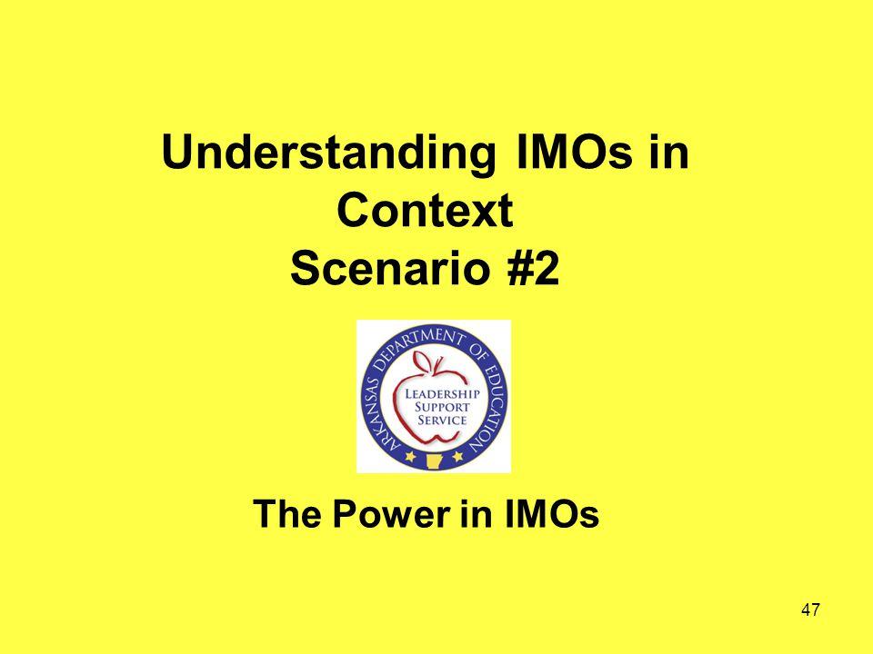 Understanding IMOs in Context Scenario #2