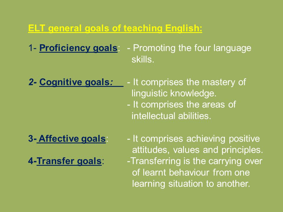 ELT general goals of teaching English:
