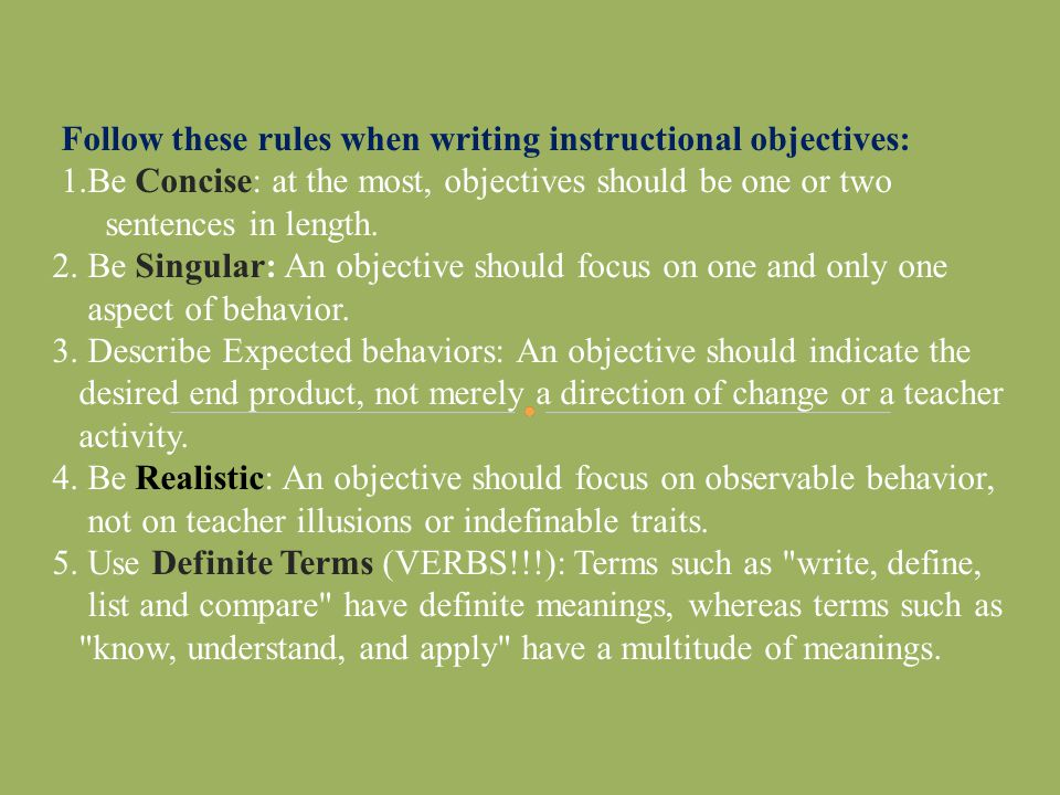 Follow these rules when writing instructional objectives: