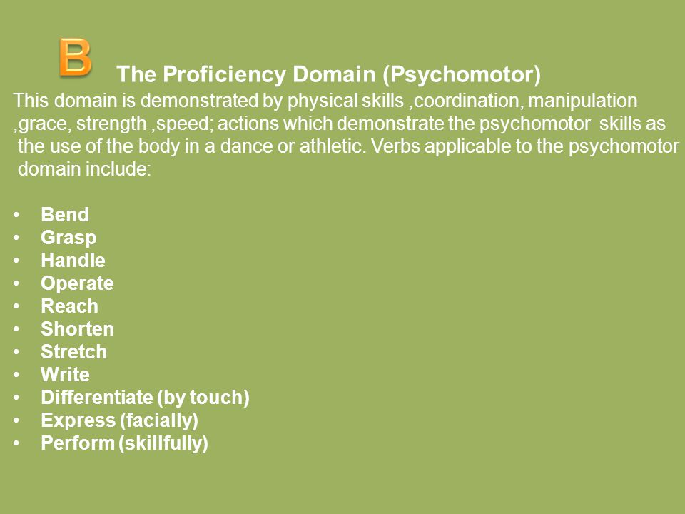 B The Proficiency Domain (Psychomotor)