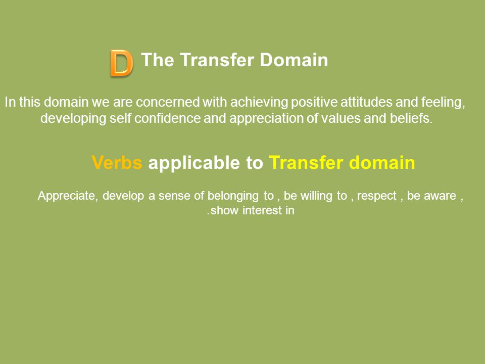 D The Transfer Domain Verbs applicable to Transfer domain