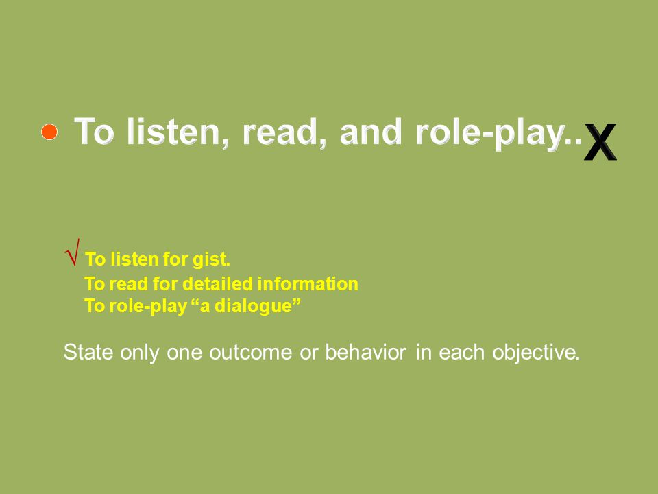 To listen, read, and role-play..