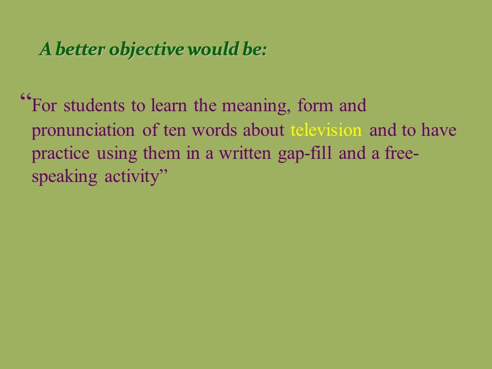 A better objective would be: