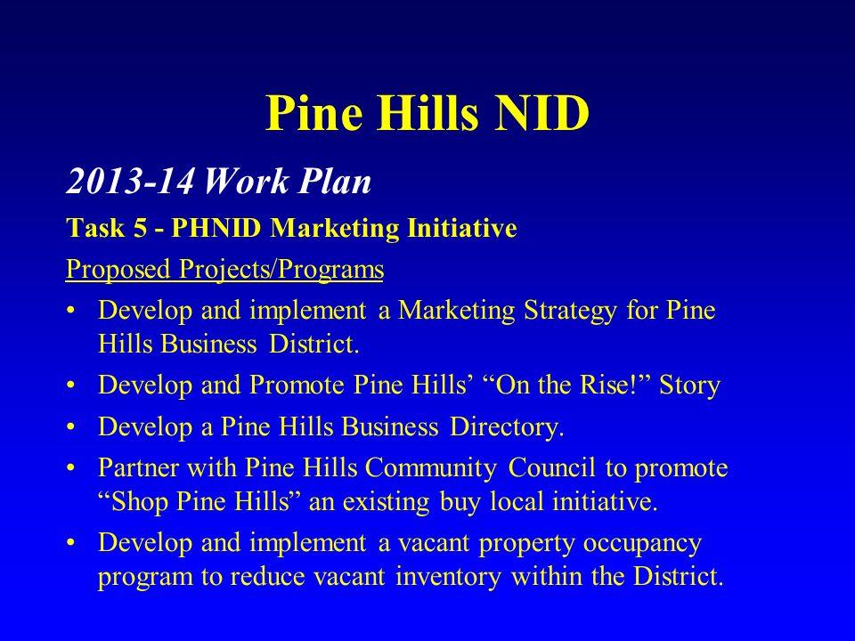 Pine Hills NID 2013-14 Work Plan Task 5 - PHNID Marketing Initiative