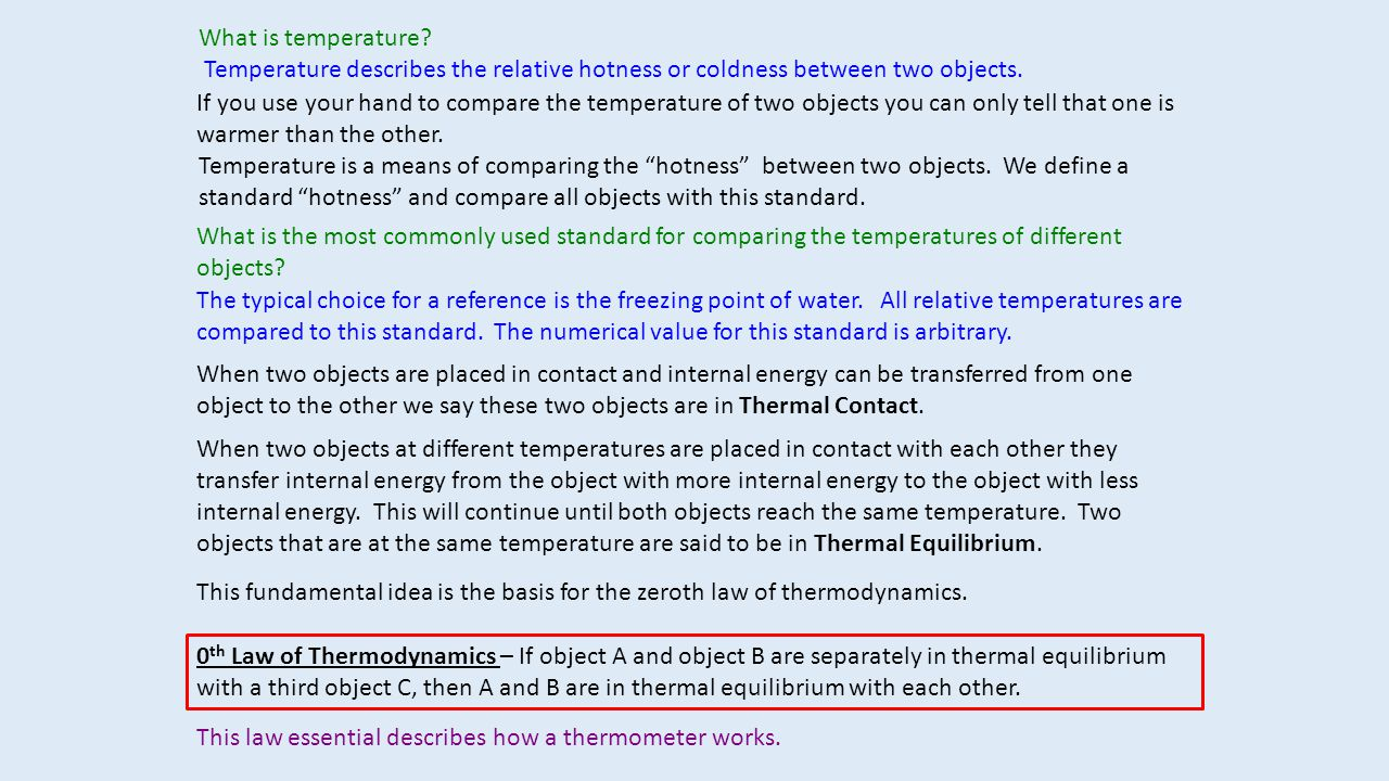 What is temperature Temperature describes the relative hotness or coldness between two objects.