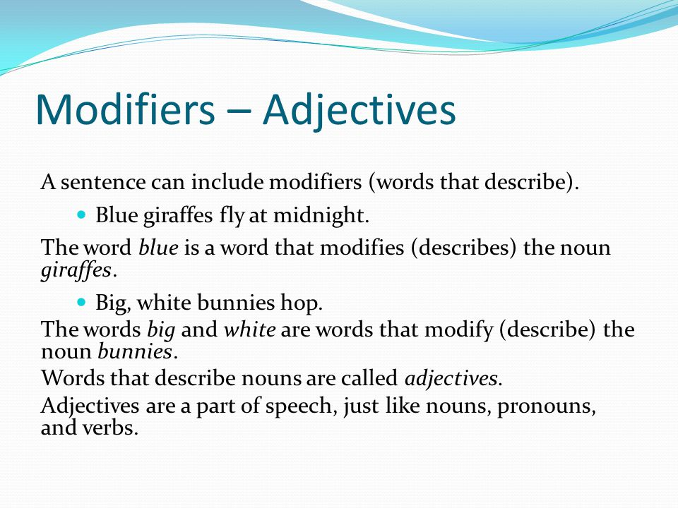 Modifiers – Adjectives