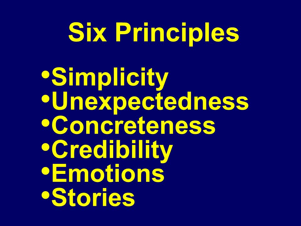 Six Principles Simplicity Unexpectedness Concreteness Credibility