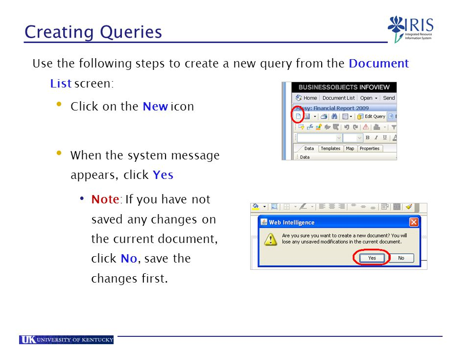 Creating Queries Use the following steps to create a new query from the Document List screen: Click on the New icon.