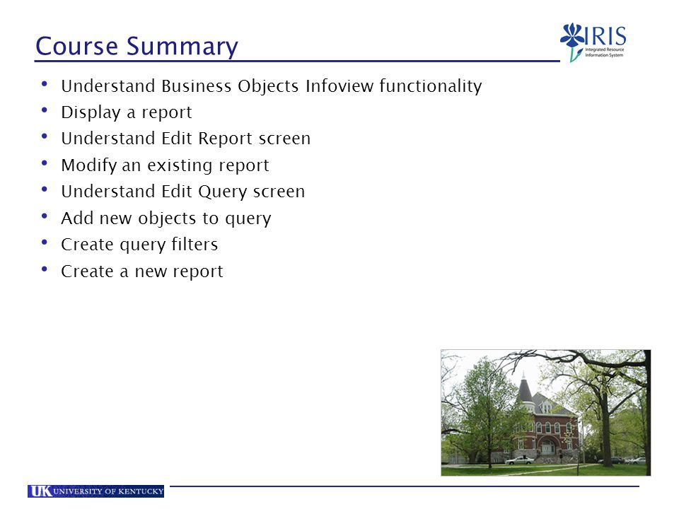 Course Summary Understand Business Objects Infoview functionality
