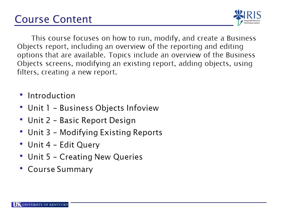 Course Content Introduction Unit 1 – Business Objects Infoview