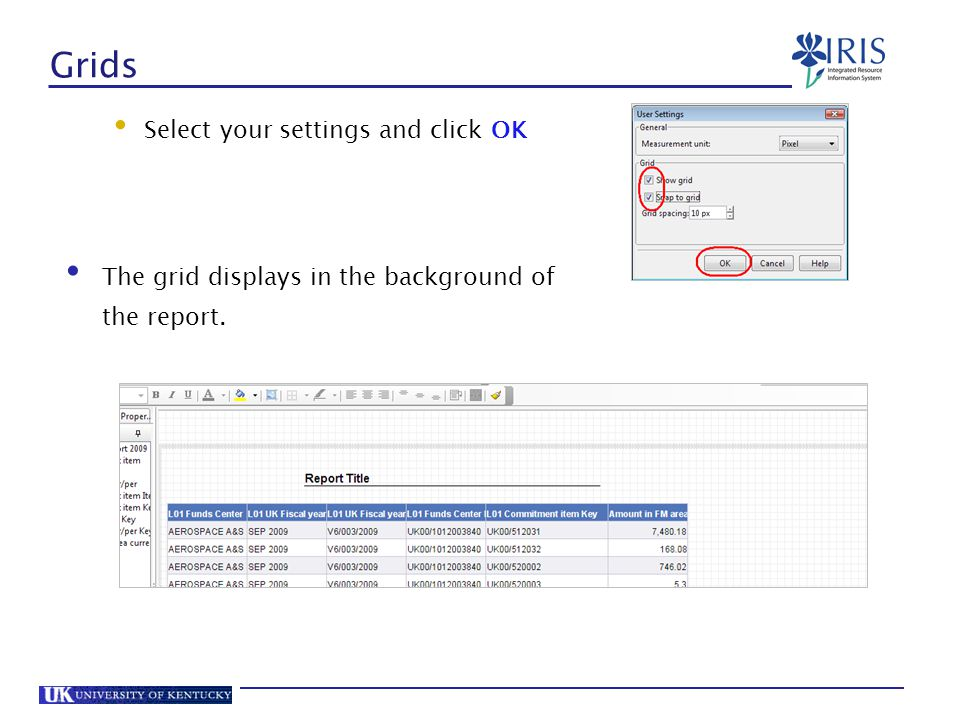 Grids Select your settings and click OK