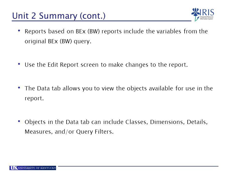 Unit 2 Summary (cont.) Reports based on BEx (BW) reports include the variables from the original BEx (BW) query.