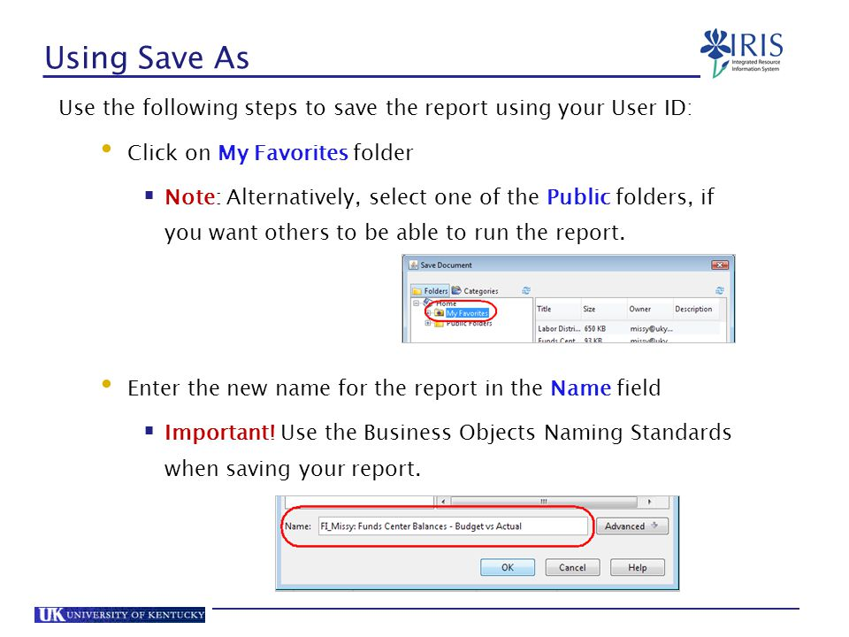 Using Save As Use the following steps to save the report using your User ID: Click on My Favorites folder.