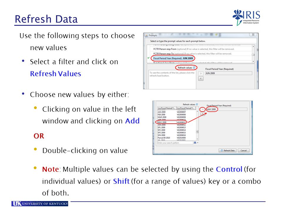 Refresh Data Use the following steps to choose new values