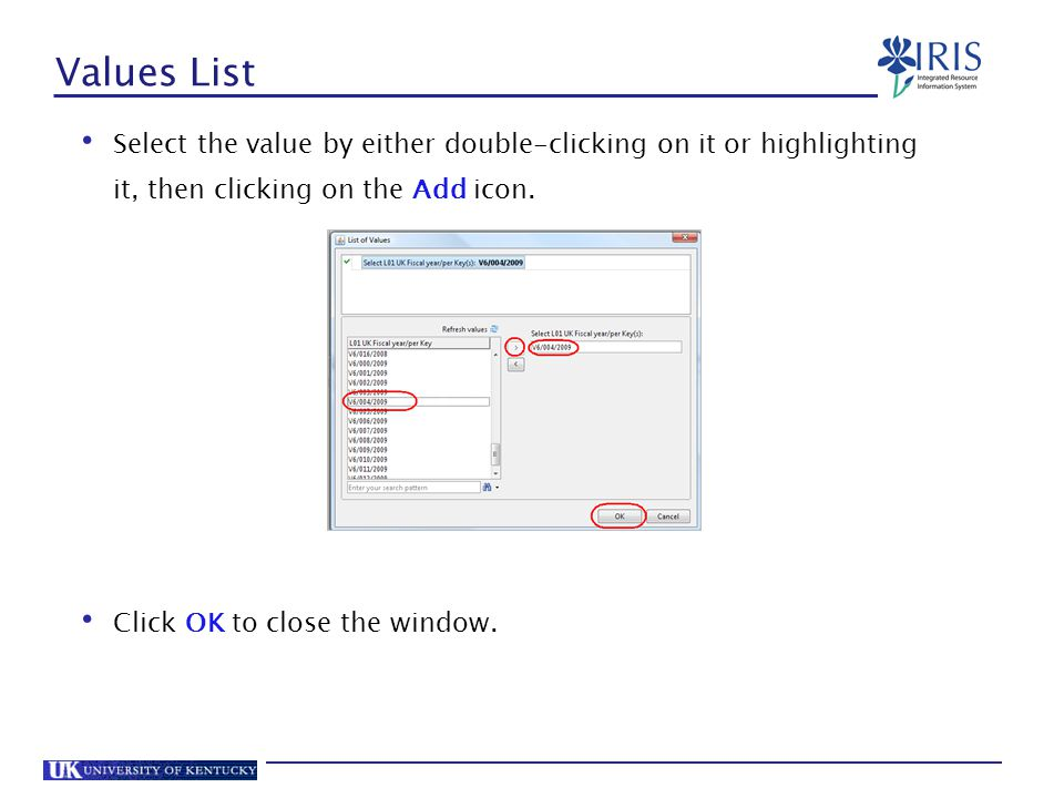 Values List Select the value by either double-clicking on it or highlighting it, then clicking on the Add icon.