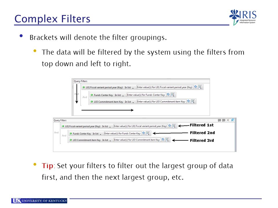 Complex Filters Brackets will denote the filter groupings.