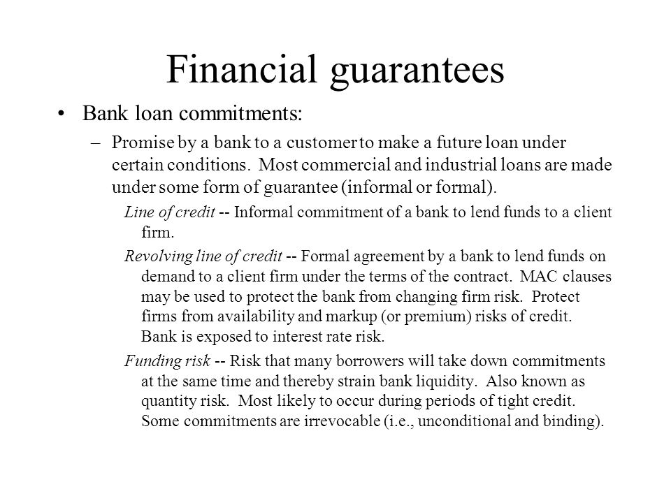 Financial guarantees Bank loan commitments:
