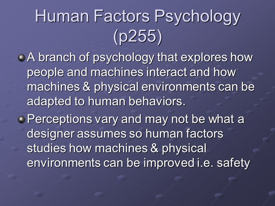 Human Factors Psychology (p255)
