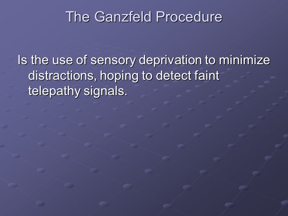 The Ganzfeld Procedure