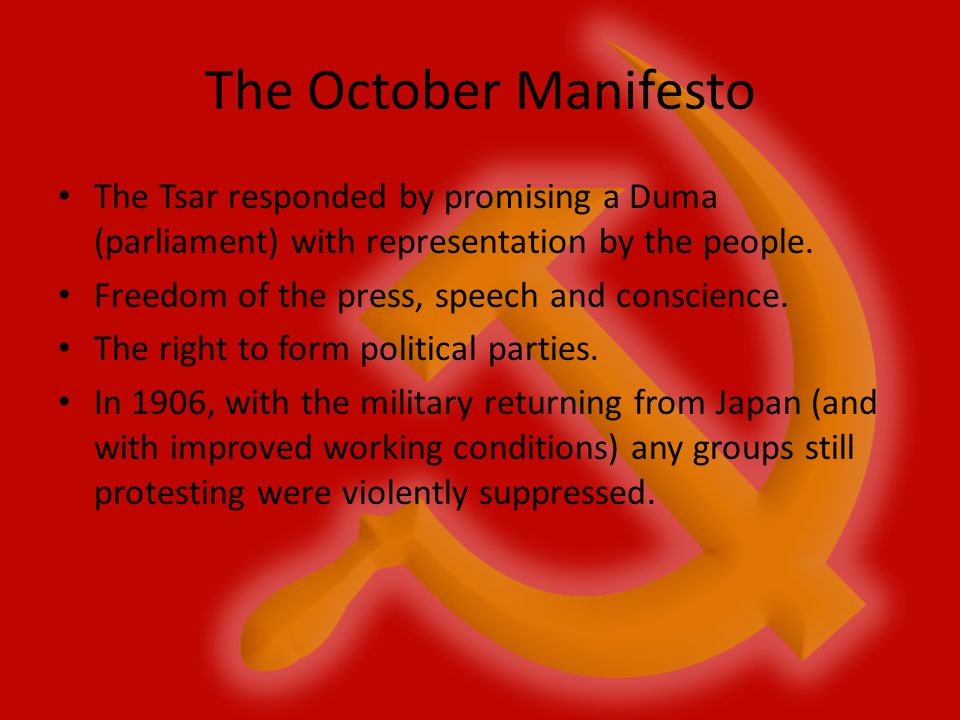 The October Manifesto The Tsar responded by promising a Duma (parliament) with representation by the people.