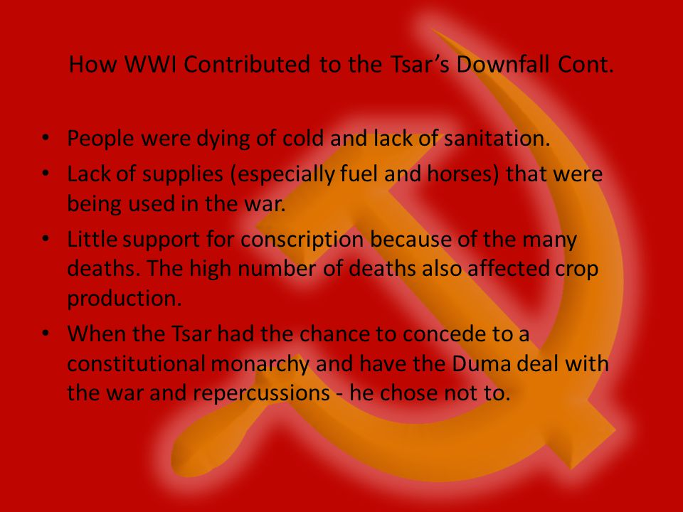 How WWI Contributed to the Tsar's Downfall Cont.