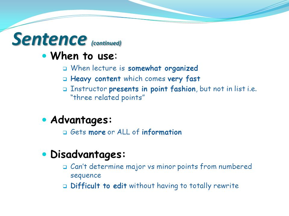 Sentence (continued) When to use: Advantages: Disadvantages:
